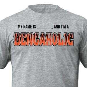 Hello My Name is and I am a Bengaholic Shirt