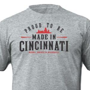 Proud To Be Made in Cincinnati Shirt