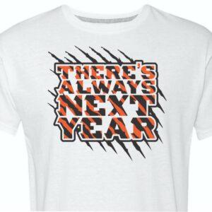 Theres Always Next Year Cincinnati Shirt White