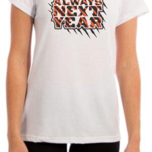 Theres Always Next Year Cincinnati Shirt Womens Fit