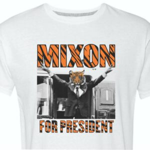 Mixon For President White Shirt
